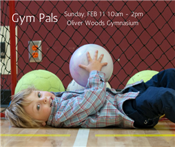 Sunday, February 11 Gym Pals at Oliver Woods