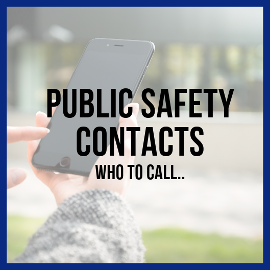 Public Safety Contacts - Who to Call